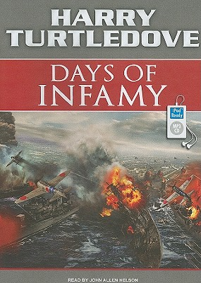 Days of Infamy By Turtledove, Harry/ Nelson, John Allen (NRT)