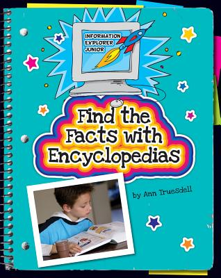 Find the Facts With Encyclopedias By Truesdell, Ann